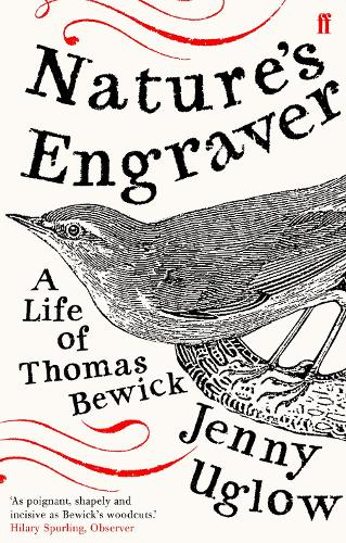 Nature's Engraver: A Life of Thomas Bewick (Paperback)