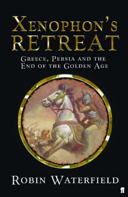 Xenophon's Retreat: Greece, Persia and the end of the Golden Age (Hardback)