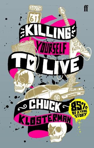 Killing Yourself to Live: 85% of a True Story (Paperback)