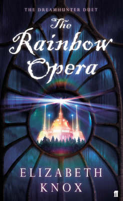 The Rainbow Opera - Dreamhunter Duet 1 (Hardback)