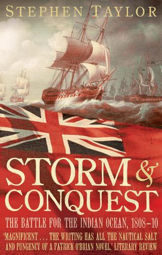 Storm and Conquest: The Battle for the Indian Ocean, 1808-10 (Paperback)