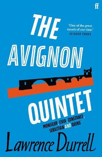 The Avignon Quintet: Monsieur, Livia, Constance, Sebastian and Quinx (Paperback)