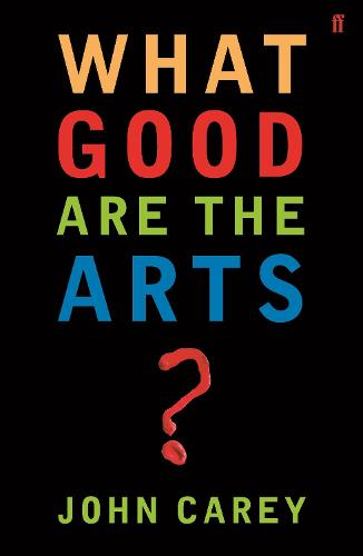 What Good are the Arts? (Paperback)