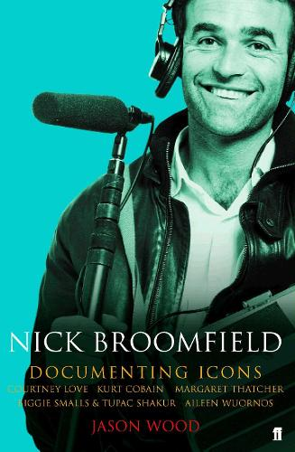 Nick Broomfield: Adventures in the Documentary Trade (Paperback)