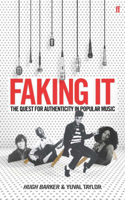 Faking it: The Quest for Authenticity in Popular Music (Paperback)