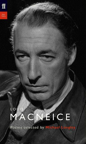 Louis MacNeice: Poems Selected by Michael Longley - Poet to Poet (Paperback)