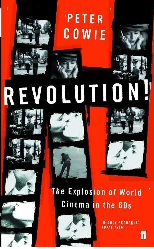 Revolution!: The Explosion of World Cinema in the 60s (Paperback)
