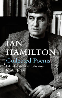 Ian Hamilton Collected Poems (Hardback)