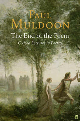 The End of the Poem: Oxford Lectures (Hardback)