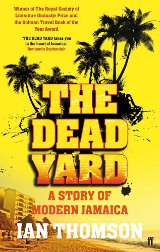 The Dead Yard: Tales of Modern Jamaica (Paperback)