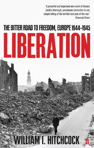 Liberation: The Bitter Road to Freedom, Europe 1944-1945 (Paperback)
