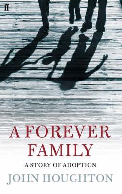 Forever Family: A Story of Adoption (Hardback)