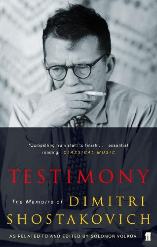 Testimony: The Memoirs of Dmitri Shostakovich as related to and edited by  Solomon Volkov (Paperback)