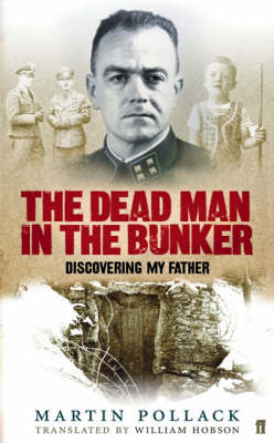 Dead Man in the Bunker: Discovering My Father (Hardback)