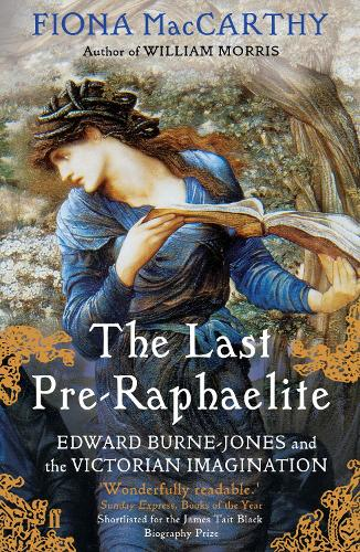 The Last Pre-Raphaelite: Edward Burne-Jones and the Victorian Imagination (Paperback)