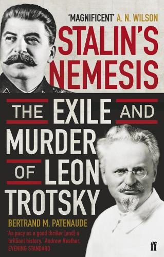 Stalin's Nemesis: The Exile and Murder of Leon Trotsky (Paperback)