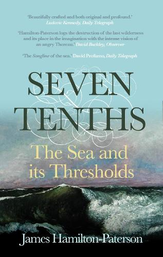 Seven-Tenths: The Sea and its Thresholds (Paperback)