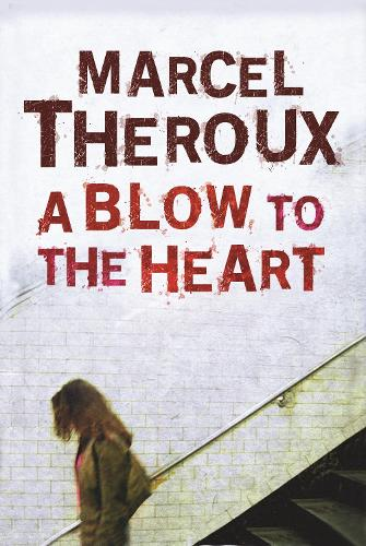 A Blow to the Heart (Paperback)