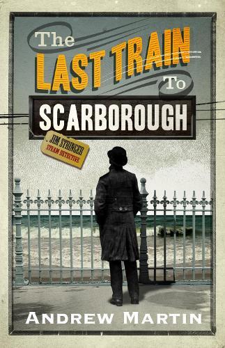 The Last Train to Scarborough - Jim Stringer (Paperback)