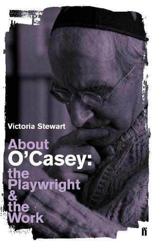 About O'Casey: The Playwright and the Work (Paperback)