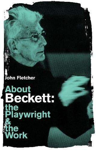 About Beckett: The Playwright and the Work (Paperback)