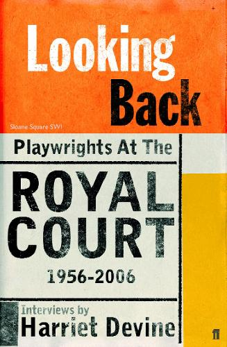 Looking Back: Playwrights at the Royal Court, 1956-2006 (Paperback)