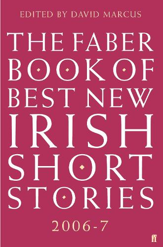 The Faber Book of Best New Irish Short Stories 2006-07 (Paperback)