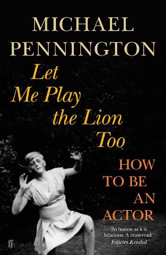 Let Me Play the Lion Too: How to be an Actor (Paperback)
