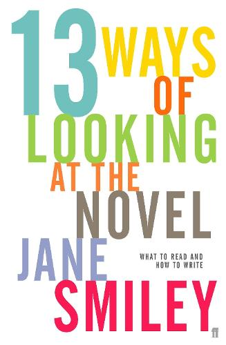 Thirteen Ways of Looking at the Novel (Paperback)