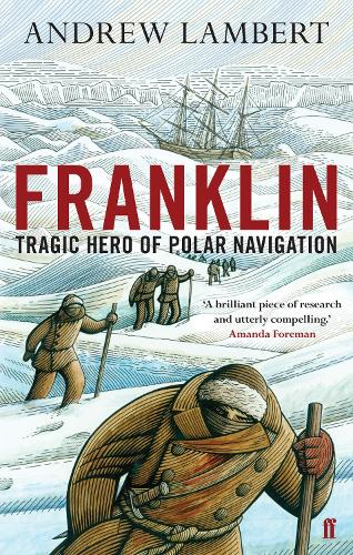 Franklin: Tragic Hero of Polar Navigation (Paperback)