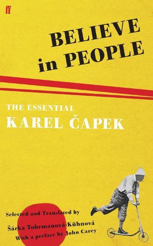 Believe in People: The Essential Karel Capek (Paperback)