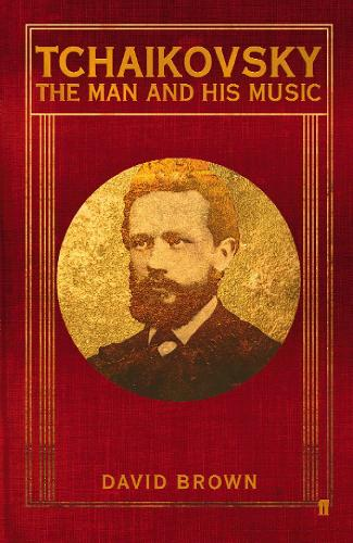 Tchaikovsky: The Man and his Music (Paperback)
