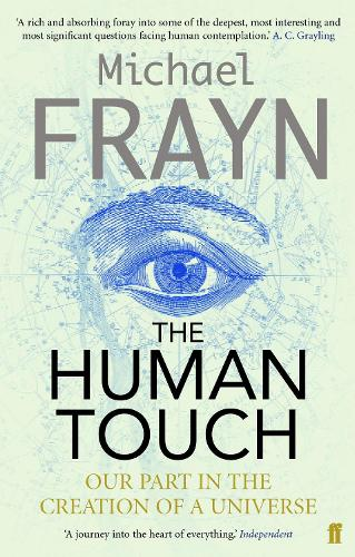 The Human Touch: Our Part in the Creation of a Universe (Paperback)