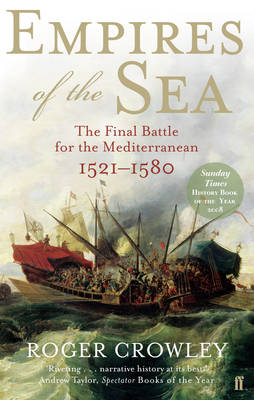 Empires of the Sea: The Final Battle for the Mediterranean, 1521-1580 (Paperback)