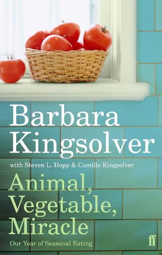 Animal, Vegetable, Miracle: Our Year of Seasonal Eating (Paperback)