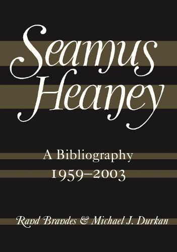 Seamus Heaney: A Bibliography (1959-2003) (Hardback)
