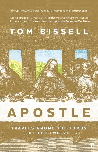 Apostle: Travels Among the Tombs of the Twelve (Paperback)
