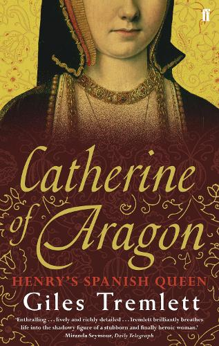 Catherine of Aragon: Henry's Spanish Queen (Paperback)