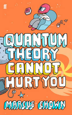 Quantum Theory Cannot Hurt You: A Guide to the Universe (Paperback)