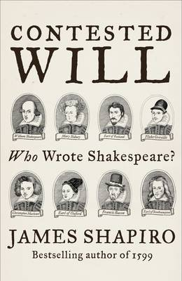 Contested Will: Who Wrote Shakespeare ? (Hardback)