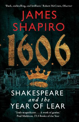 1606: Shakespeare and the Year of Lear (Paperback)