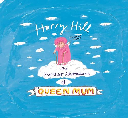 The Further Adventures of the Queen Mum (Hardback)