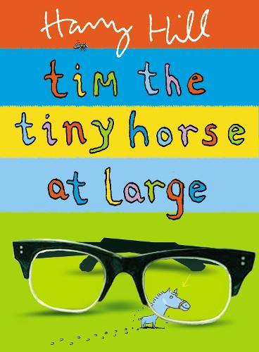 Tim the Tiny Horse at Large (Hardback)