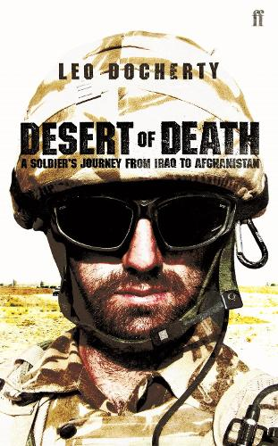 Desert of Death: A Soldier's Journey from Iraq to Afghanistan (Hardback)