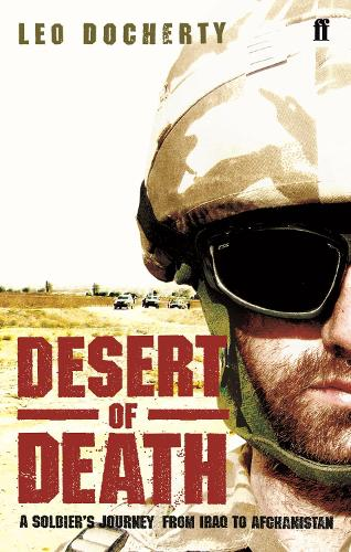 Desert of Death: A Soldier's Journey from Iraq to Afghanistan (Paperback)