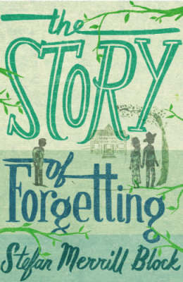 The Story of Forgetting (Hardback)