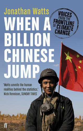 When a Billion Chinese Jump: Voices from the Frontline of Climate Change (Paperback)