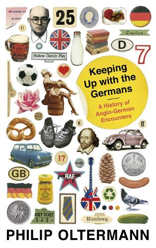 Keeping Up With the Germans: A History of Anglo-German Encounters (Paperback)