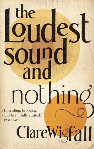 The Loudest Sound and Nothing (Paperback)