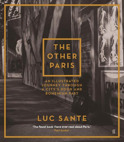 The Other Paris: An illustrated journey through a city's poor and Bohemian past (Paperback)